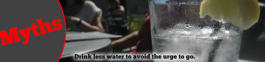 Myth: Drink Less Water to Avoid the Urge to Go