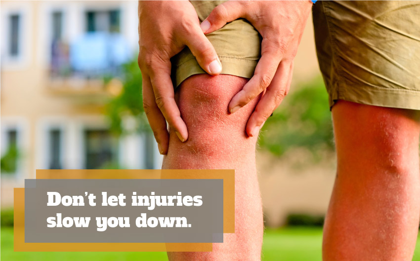 Don't Let Injuries Slow You Down